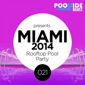 VA- Poolside Beatz pres. Miami 2014 (Rooftop Pool Party)